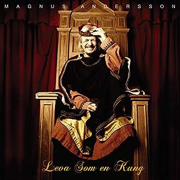 Leva som en kung
