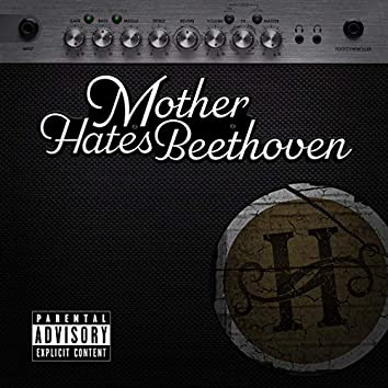Mother Hates Beethoven
