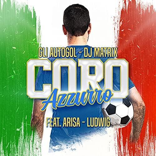 Gli Autogol & DJ Matrix feat. Arisa & Ludwig
