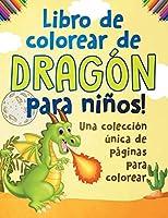 Libro de colorear de dragón para niños! Una colección única de páginas para colorear