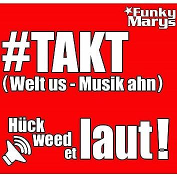 #TAKT (Welt us - Musik ahn)