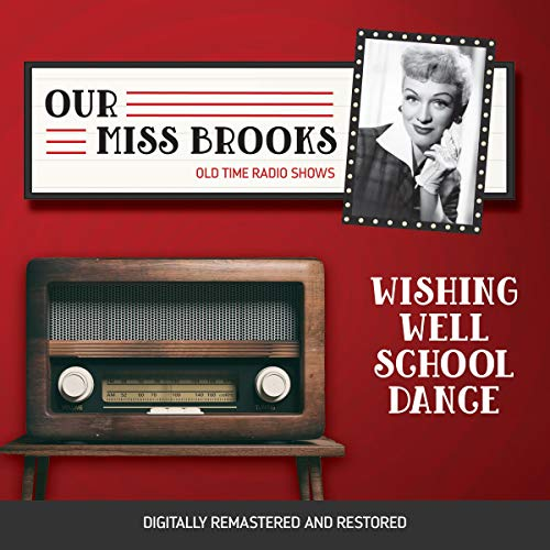 Our Miss Brooks: Wishing Well School Dance cover art