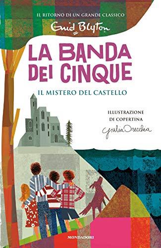 Il mistero del castello. La banda dei cinque (Vol. 11)