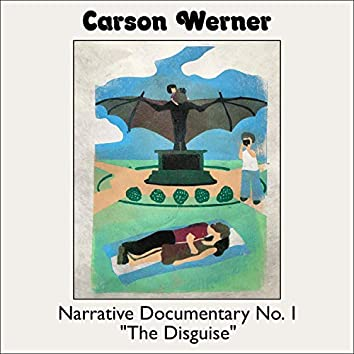"""Narrative Documentary No. 1: """"The Disguise"""""""
