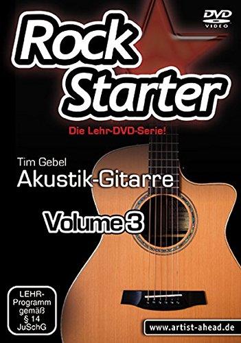 Rockstarter Vol. 3 - Akustikgitarre: Der dritte Teil der Lehr-DVD-Serie für Einsteiger! Gitarrenschule. Unterricht für Anfänger. Training. School Of Rock.