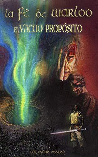 La Fe de Warloo. El vacuo propósito eBook: Esteba Masjuan, Pol: Amazon.es: Tienda Kindle