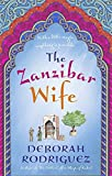 The Zanzibar Wife: The new novel from the internationally bestselling author of The Little Coffee Shop of Kabul - Deborah Rodriguez