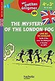The Mystery of the London Fog - Mes petites énigmes 4e/3e - Cahier de vacances