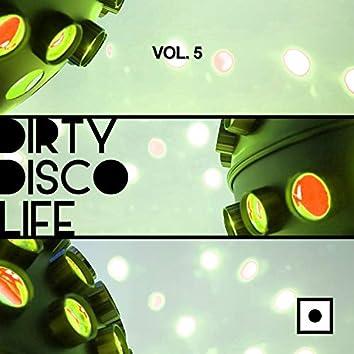 Dirty Disco Life, Vol. 5