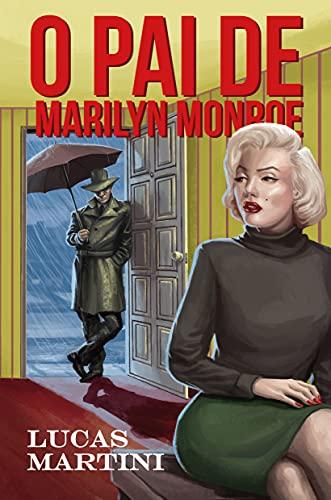 O pai de Marilyn Monroe
