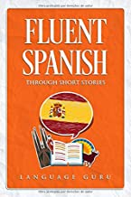 Fluent Spanish through Short Stories