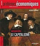 Comprendre le capitalisme (Problèmes économiques Hors-série n° 5) de La Documentation française (14 mars 2014) Broché - 14/03/2014