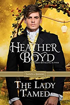 The Lady Tamed (Saints and Sinners Book 4) by [Heather Boyd]