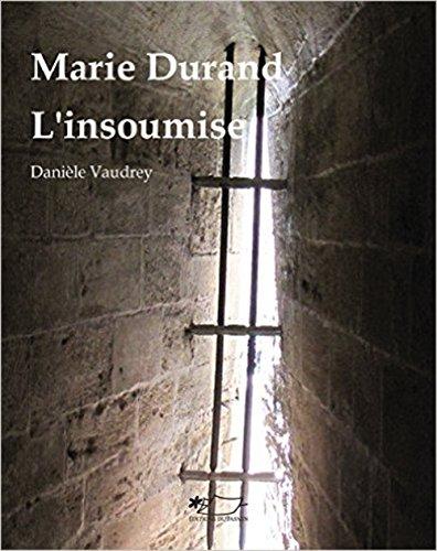 Marie Durand l'insoumise