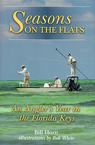 Seasons on the Flats: An Angler's Year in the Florida Keys