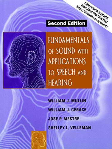 Compare Textbook Prices for Fundamentals of Sound with Applications to Speech and Hearing 2nd Edition ISBN 9781937146917 by William J. Mullin,William J. Gerace,Jose P. Mestre
