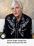 British Singer-Songwriter Robyn Hitchcock Hits NYC