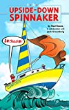 The Upside Down Spinnaker: Ups and Downs of Cruising, Racing, And Buying Cruiser Size Sail Boats (English Edition)