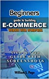 Beginners guide to Building E-commerce Website with WordPress (2020 Edition): A Step-by-Step Guide with Screenshots (English Edition)