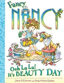Fancy Nancy: Ooh La La! It's Beauty Day!
