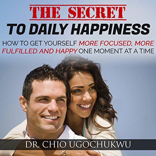 The Secret to Daily Happiness audiobook cover art
