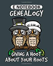 E Notebook: genealogy owl giving a hoot about your roots  College Ruled - 50 sheets, 100 pages - 8 x 10 inches