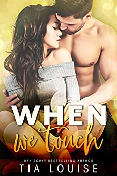 When We Touch: A small town, second-chance romance (stand-alone) (Southern Heat) by [Tia Louise]