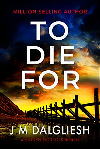 To Die For: A chilling British detective crime thriller (The Hidden Norfolk...