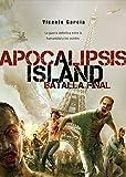Apocalilpsis Island. Batalla Final. (Línea Z)