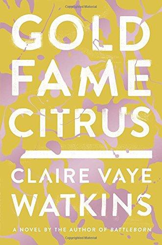 Image of Gold Fame Citrus: A Novel