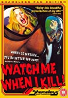 Watch Me When I Kill [DVD] [Import]