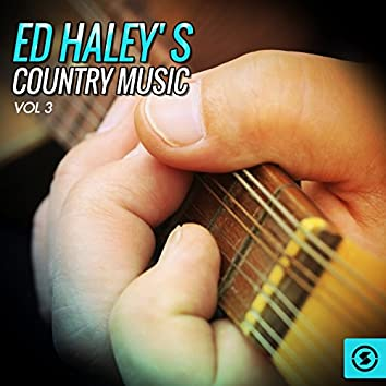 Ed Haley's Country Music, Vol. 3