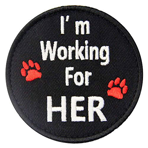 I'm Working for Her Him Don't Pet Me Do Not Call 911 Service Dog Vests/Harnesses Emblem Embroidered Fastener Hook & Loop Patch (for Her)