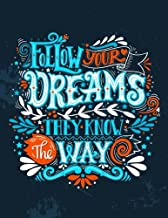 Follow your dreams they know the way (Inspirational Journal, Diary, Notebook): A Motivation and Inspirational Journal Book with Coloring Pages Inside (Flower, Animals and cute pattern)