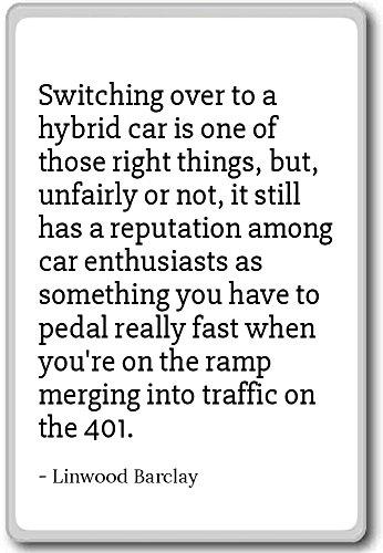 Der Umstieg auf ein Hybridauto ist einer von ihm. Kühlschrankmagnet Linwood Barclay Zitate, weiß