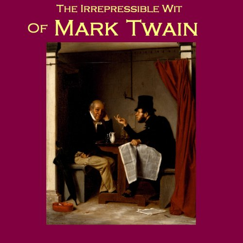 The Irrepressible Wit of Mark Twain audiobook cover art