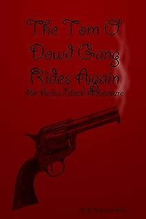 The Tom O' Dowd Gang Rides Again