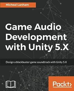 Game Audio Development with Unity 5.X