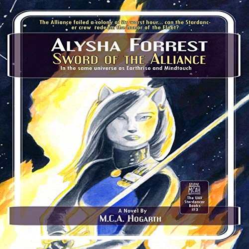 Sword of the Alliance     Alysha Forrest, Book 3              By:                                                                                                                                 M.C.A. Hogarth                               Narrated by:                                                                                                                                 K Orion Fray                      Length: 10 hrs     Not rated yet     Overall 0.0