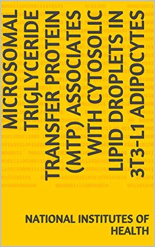 Microsomal Triglyceride Transfer Protein (MTP) Associates with Cytosolic Lipid Droplets in 3T3-L1 Adipocytes (English Edition)