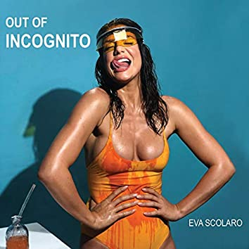 Out of incognito