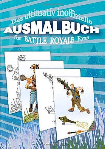 Das ultimativ inoffizielle AUSMALBUCH für BATTLE ROYALE Fans: Das AUSMALBUCH für BATTLE ROYALE Fans enthält spannende Szenen zum Ausmalen aus der Sicht des Battle Royale Spielers