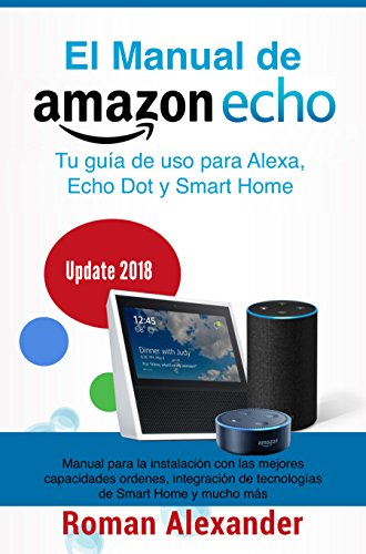 Manual de Amazon Echo: Tu guía de uso para Alexa, Echo Dot