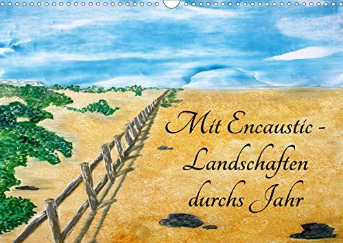 Mit Encaustic-Landschaften durchs Jahr (Wandkalender 2021 DIN A3 quer)