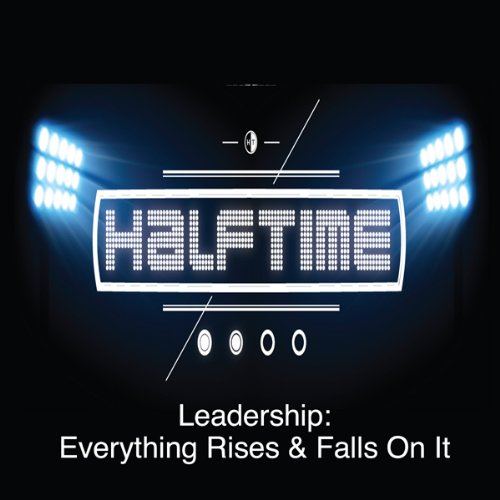 Leadership: Everything Rises and Falls on It cover art