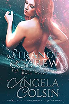 Strange Brew (The Crucible Book 3) by [Angela Colsin]
