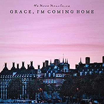Grace, I'm Coming Home