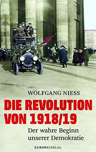 Die Revolution von 1918/19: Der wahre Beginn unserer Demokratie