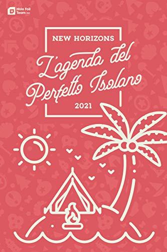 NEW HORIZONS: L'Agenda Del Perfetto Isolano - Edizione 2021