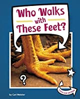 Who Walks With These Feet? (Whose Is This?)